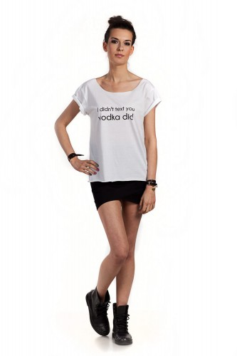 "Cotton t-shirt for her -  ""I DIDN'T TEXT YOU VODKA DID"""